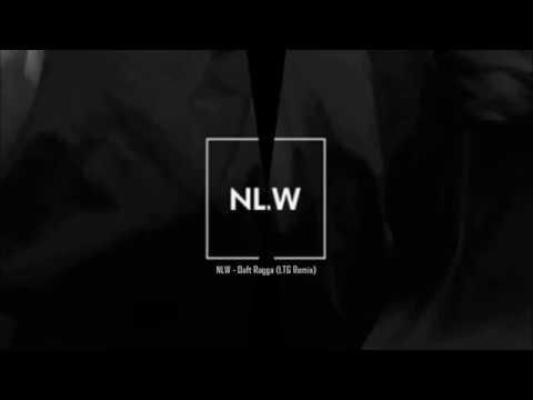 NLW - Daft Ragga (LTG Remix)