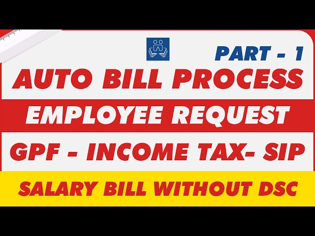 Auto Bill Process Part -1 | Employee Request | GPF | Income Tax | Paymanager | Salary Bill