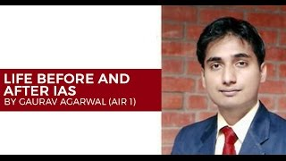AIR 1 CSE 2013 Gaurav Agarwal on Life Before and After IAS - Unacademy