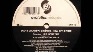 Scott Brown versus DJ Rab S   Now Is The Time 1995