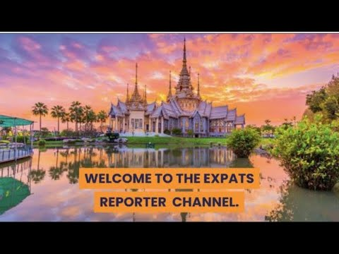 🌏 Expats Reporter Channel ❤️ Retire in Thailand | Retire in South East Asia | Retire in Vietnam❤️