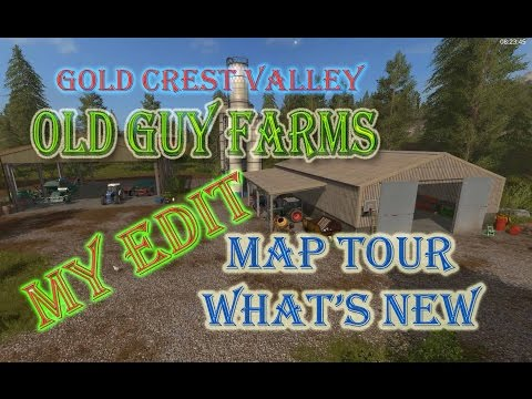 FS17 GCV Old Guy Farms My Edit Map Tour What's New