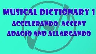 accelerando-accent-adagio-allargando---the-music-dictionary-for-beginners-1