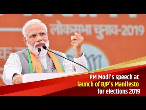 PM Modi's speech at launch of BJP's Manifesto for elections 2019