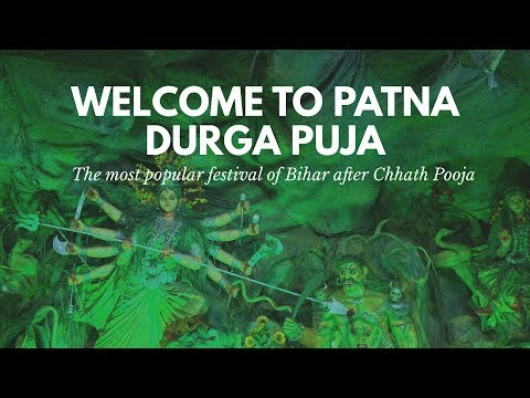 PATNA DURGA PUJA - The most popular festival of Bihar after Chhath Pooja