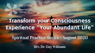 "Transform Your Consciousness Series Part Three  - Experience ""Your Abundant Life"""