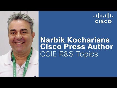 Narbik Kocharians - Cisco Press Author on CCIE R&S Topics