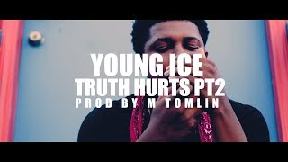 Young Ice - Truth Hurts Pt2 || @Blaccoutprod