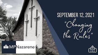 "September 12, 2021 ""Changing the Rules"" MPNazarene Livestream"