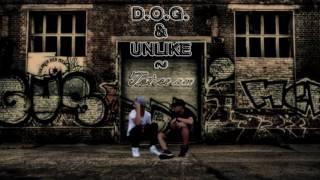D.O.G.&ampUnlike-Tot Ce Am