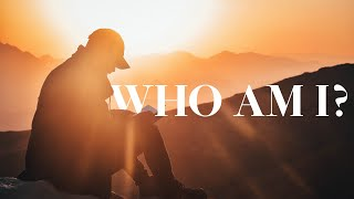 Who Am I, Really? Where Did I Come From and Where Do I Go?