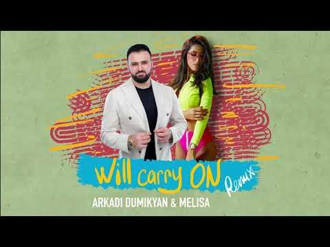 ARKADI DUMIKYAN \u0026 MELISA  - WILL CARRY ON ( Official Remix 2020)