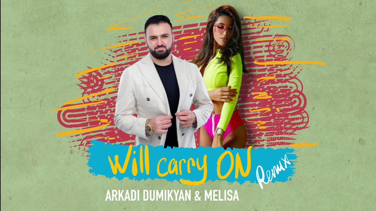 ARKADI DUMIKYAN & MELISA  - WILL CARRY ON ( Official Remix 2020)