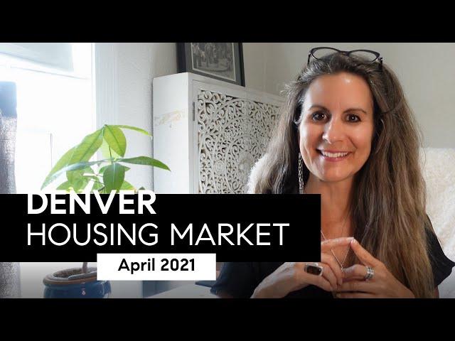 Denver Housing Market Update May 2021