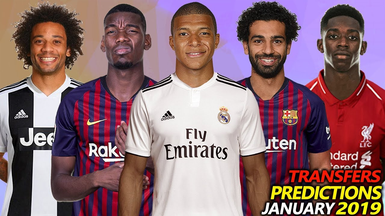 TRANSFER PREDICTIONS AND RUMOURS JANUARY 2019 Ft POGBA SALAH MBAPPE MARCELO DEMBELE