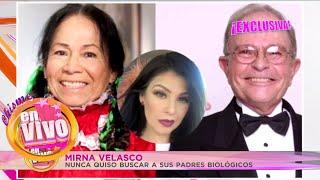 MIRNA VELASCO hija de la India María y Raul Velasco cuenta toda la verdad | Chisme en Vivo