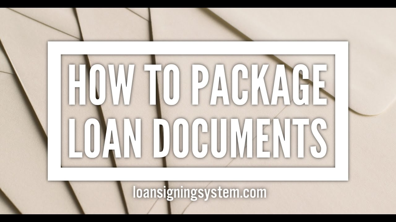 Notary Loan Signing Agent Training: What is Packaging Loan