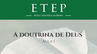 ETEP - 1º Semestre | A doutrina de Deus, Pr. Juliano Sócio