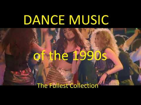 Dance Music of the 1990s (The Fullest Collection) Part IX