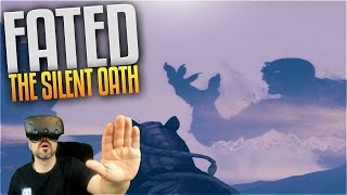 Fated Gameplay - Ep2 - Wrath of a Giant (Fated: The Silent Oath VR RPG HTC Vive Let