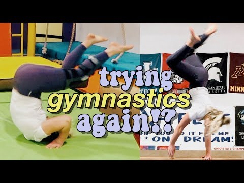 trying gymnastics for the first time in a year