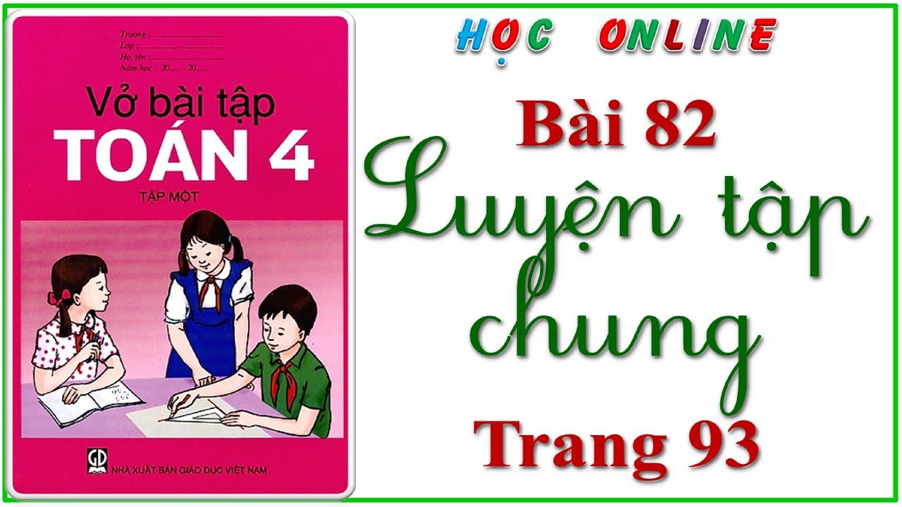 Vở bài tập toán 4 bài 82 luyện tập chung – trang 93