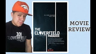 The Cloverfield Paradox NETFLIX Review - SPOILER FREE