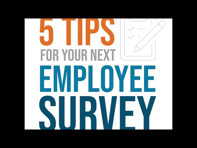 5 Tips for Your Next Employee Survey