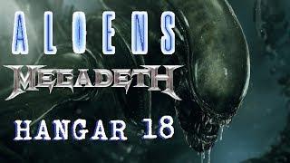 ALIENS (1986) – HANGAR 18, MEGADETH