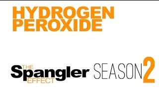 The Spangler Effect - Hydrogen Peroxide Season 02 Episode 18
