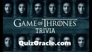 Game Of Thrones Quiz Games (New) - Game Of Thrones Cast And Personality Quiz
