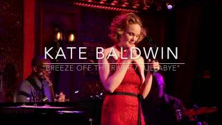 Kate Baldwin: Breeze Off The River/Lullabye
