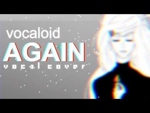 Vocaloid - Again (Vocal Cover | Remix)【Melt】
