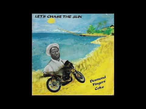 """Desmond """"Fingers"""" Coke - Let's Chase The Sun"""