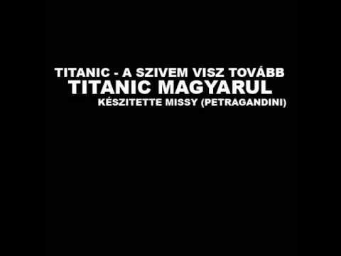 Titanic magyarul - A szivem visz tovább + dalszöveg letöltés