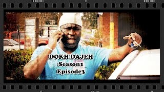 DOKH DAJEH Season1 Episode3