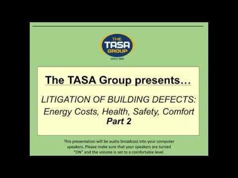 LITIGATION OF BUILDING DEFECTS Energy Costs, Health, Safety, Comfort   Part 2