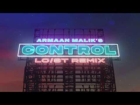 Armaan Malik Control Lost Stories Remix
