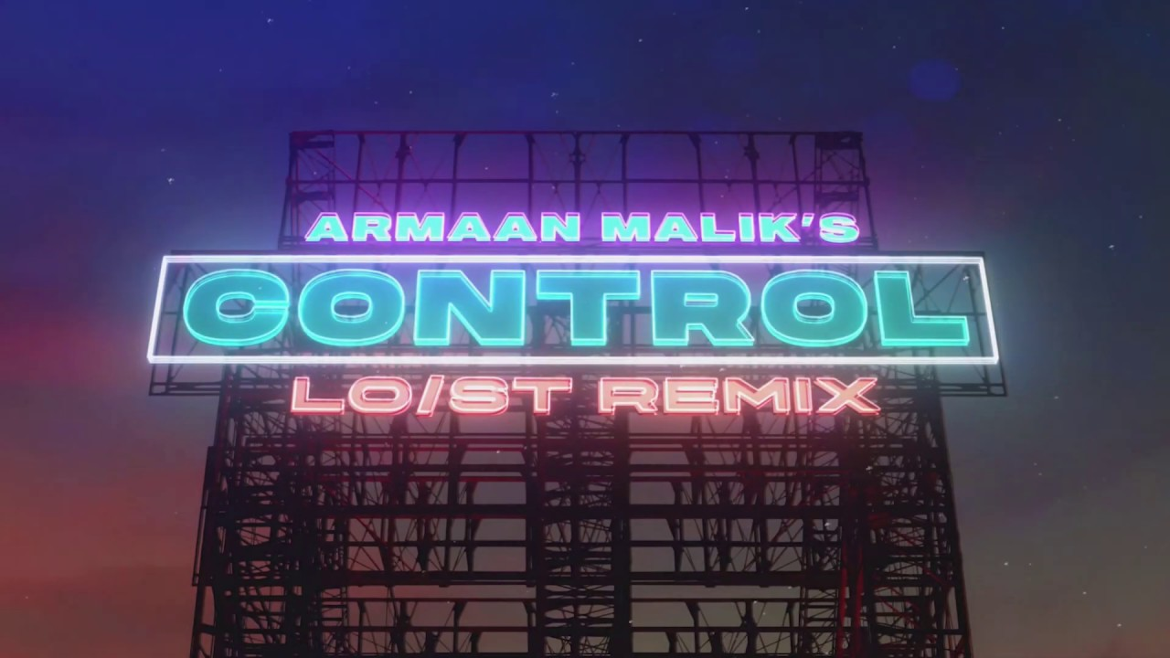 Armaan Malik - Control (Lost Stories Remix)