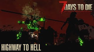 7 Days To Die (Alpha 17.2) -  Highway to Hell (Attack of the 84th Day Horde)