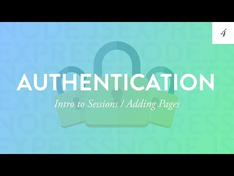 Intro to Sessions / Adding Pages | Node Auth Tut - Part 4
