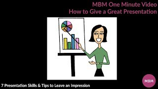 How To Give A Great Presentation | 7 Presentation Skills & Tips To Leave An Impression | Mbm