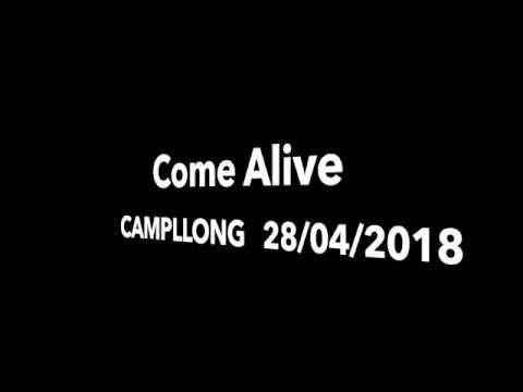 Campllong   2018 04 28   Come Alive streaming vf