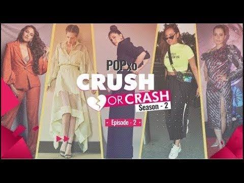 Download POPxo Crush Or Crash: Season 2 - Episode 2 - POPxo Fashion