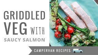 Low Carb Griddled Veg with Saucy Salmon