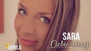 SARA - Ciebie więcej (Oficjalny teledysk) 2018