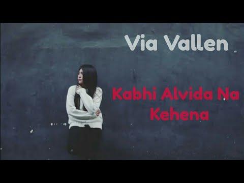 Menyentuh Hati. Via Vallen Kabhi Alvida Na Kehena. by Sera
