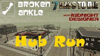E03 - Hub Run - Broken Ankle Server - 7 Days to Die Multiplayer