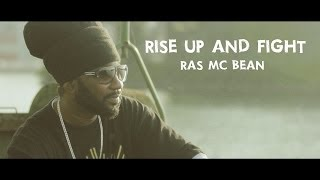 Ras Mc Bean - Rise Up And Fight [Official Video 2014]