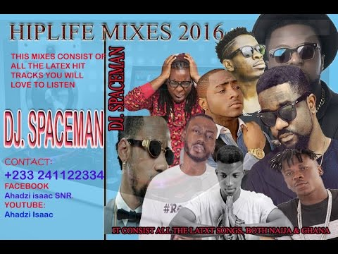HIP LIFE MIXES 2016 by DJ SPACEMAN (AHADZI) ft. Sarkodie, Shatta Wale, stonebwoy, etc
